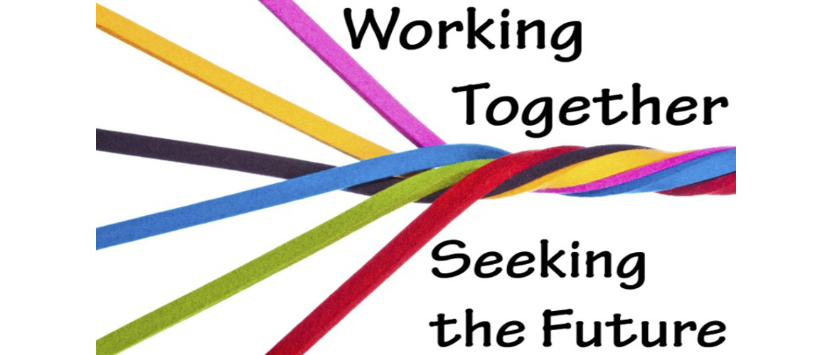 Working Together Seeking the Future
